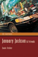 January Jackson and Friends: The Premiere by Zonie Felder (Book Trailer)