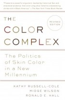 The Color Complex: The Politics of Skin Color in a New Millennuim (Book Review)
